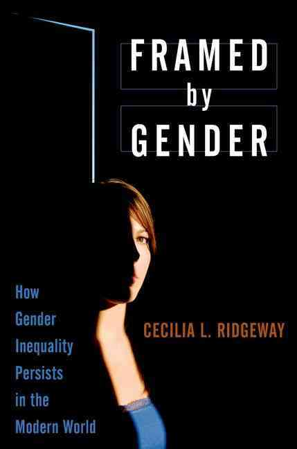 Framed by Gender By Ridgeway, Cecilia L.