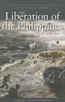 Liberation of the Philippines By Morison, Samuel Eliot